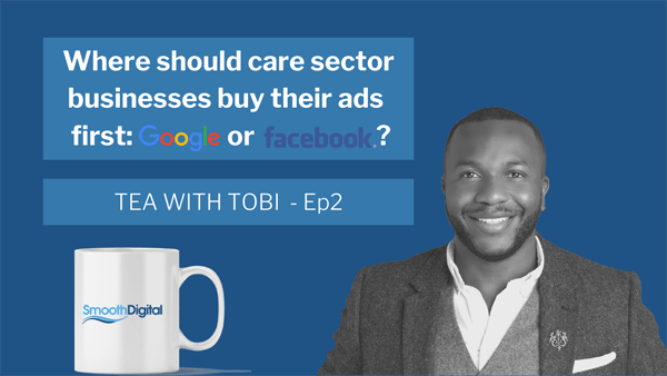 Where Should Care Sector Businesses Buy Ads First: Google or Facebook?