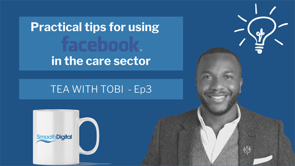 Practical Tips For Using Facebook In The Care Sector