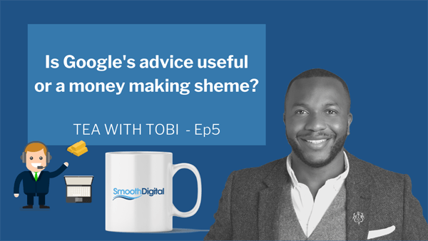 Is Google's Advice Useful Or A Money Making Scheme?