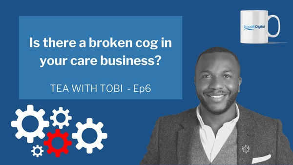 Is There A Broken Cog In Your Care Business?