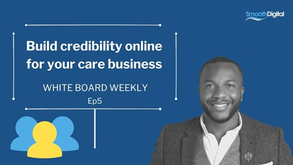 How To Build Credibility Online For Your Care Business