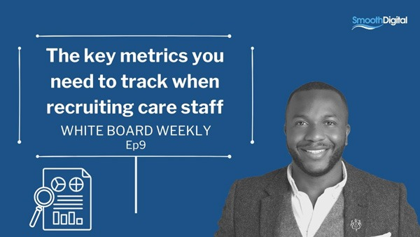 The Key Metrics You Need To Track When Recruiting Care Staff