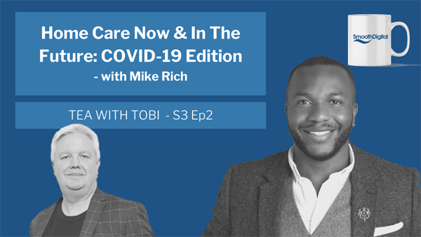 Home Care Now & In The Future – COVID-19 Edition