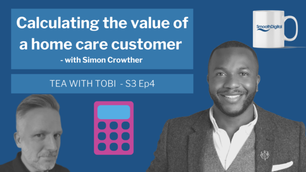 How to Calculate the Value of a Home Care Customer