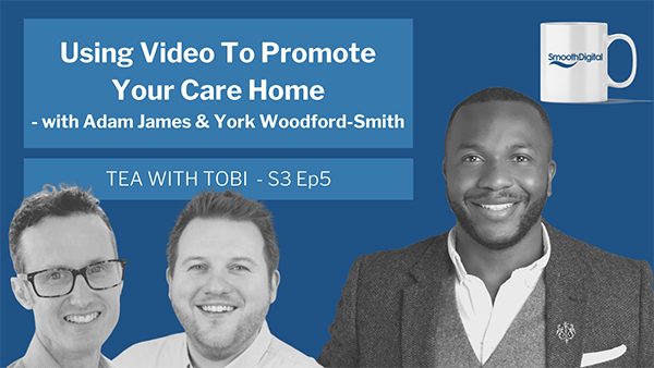 Using Video To Promote Your Care Home In A Positive Light Post COVID-19