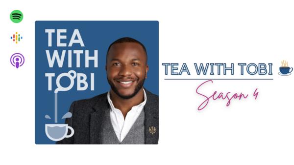 Tea With Tobi – Season 4 Trailer